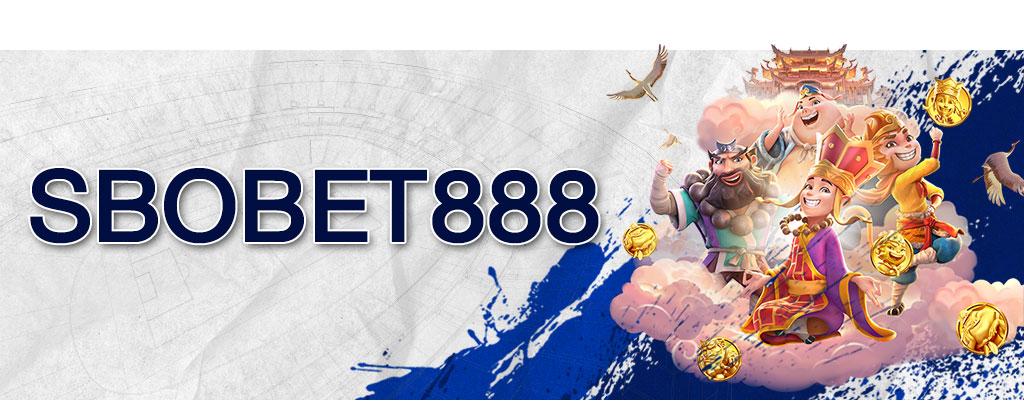 SBOBET888 ช่องทางเข้าเล่น เกมสล็อต จากค่ายเกมคาสิโนชั้นนำของโลก
